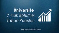 2 Yıllık (Önlisans) Bölümlerin 2021 Üniversite Taban Puanları,Başarı Sıralamaları