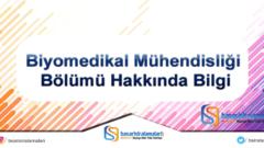 Biyomedikal Mühendisliği Bölümü Hakkında Bilgi